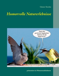 Humorvolle Naturerlebnisse von Steinke,  Günter