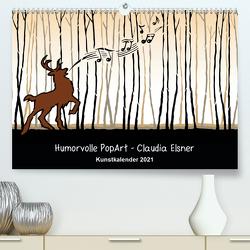 Humorvolle PopArt – Kunstkalender von Claudia Elsner (Premium, hochwertiger DIN A2 Wandkalender 2021, Kunstdruck in Hochglanz) von Elsner,  Claudia