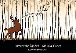 Humorvolle PopArt – Kunstkalender von Claudia Elsner (Wandkalender 2021 DIN A3 quer) von Elsner,  Claudia