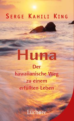 Huna von King,  Serge Kahili