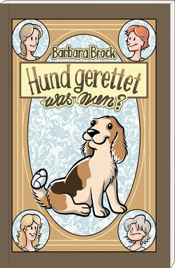 Hund gerettet – was nun? von Barbara,  Brock