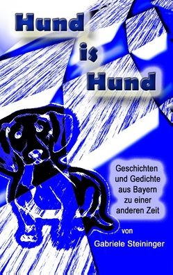 Hund is Hund von Magic-Good-Stories,  M.G.St., Steininger,  Gabriele