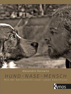 Hund – Nase – Mensch von Horowitz,  Alexandra