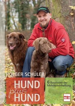 Hund plus Hund von Schüler,  Holger