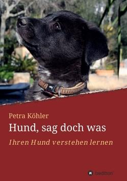 Hund, sag doch was von Köhler,  Petra