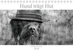 Hund trägt Hut (Tischkalender 2018 DIN A5 quer) von Greiling,  Hermann