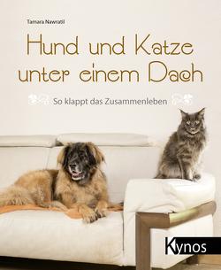 Hund und Katze unter einem Dach von Nawratil,  Tamara