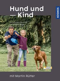 Hund und Kind – mit Martin Rütter von Buisman,  Andrea, Rütter,  Martin