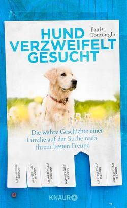 Hund verzweifelt gesucht von Liebl,  Elisabeth, Toutonghi,  Pauls