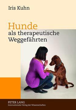 Hunde als therapeutische Weggefährten von Kuhn,  Iris