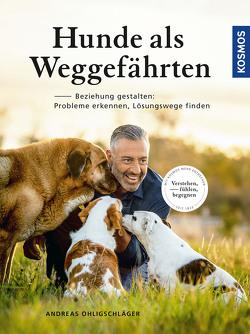 Hunde als Weggefährten von Ohligschläger,  Andreas