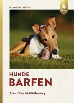 Hunde barfen von Fritz,  Julia