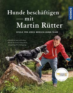 Hunde beschäftigen mit Martin Rütter von Buisman,  Andrea, Rütter,  Martin