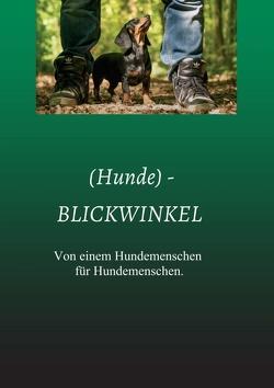 (Hunde) – BLICKWINKEL von Kunz,  Anke