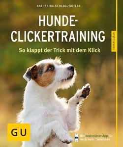 Hunde-Clickertraining von Schlegl-Kofler,  Katharina