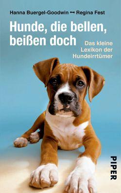 Hunde, die bellen, beißen doch von Buergel-Goodwin,  Hanna, Fest,  Regina