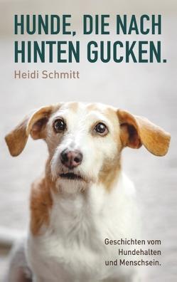 Hunde, die nach hinten gucken. von Schmitt,  Heidi