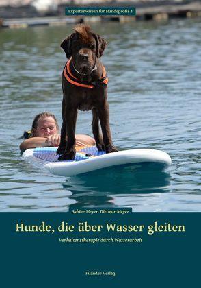 Hunde, die über Wasser gleiten von Meyer,  Dietmar, Meyer,  Sabine