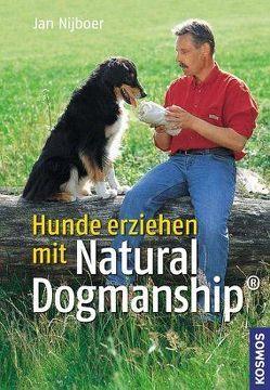 Hunde erziehen mit Natural Dogmanship® von Nijboer,  Jan