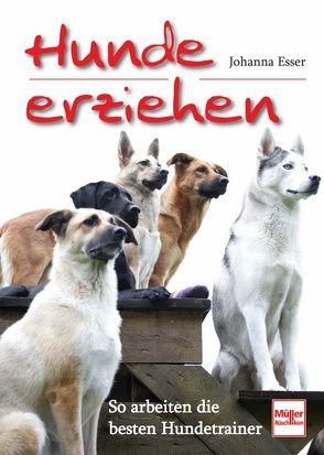 Hunde erziehen von Esser,  Johanna