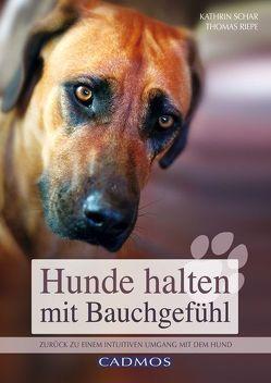 Hunde halten mit Bauchgefühl von Riepe,  Thomas, Schär,  Kathrin