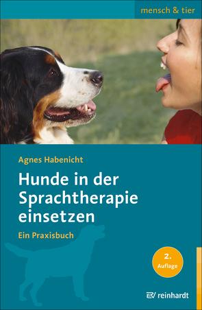 Hunde in der Sprachtherapie einsetzen von Habenicht,  Agnes