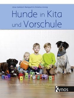Hunde in Kita und Vorschule von Grünig,  Christina, Kahlisch Markgraf,  Anne