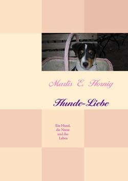 Hunde-Liebe von Hornig,  Marlis E.