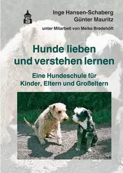 Hunde lieben und verstehen lernen von Bredehöft,  Meike, Hansen-Schaberg,  Inge, Mauritz,  Günter