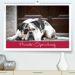 Hunde-Spruchreif (Premium, hochwertiger DIN A2 Wandkalender 2020, Kunstdruck in Hochglanz) von Hundeimpressionen Anja Kiefer,  ©