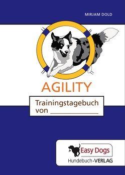Hunde-Trainingstagebuch Agility von Dold,  Mirjam, Matten,  Claudia