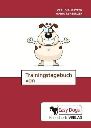 Hunde-Trainingstagebuch Alltagstraining von Matten,  Claudia, Rehberger,  Maria