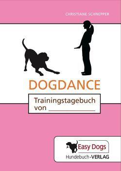 Hunde-Trainingstagebuch Dogdance von Matten,  Claudia, Schnepper,  Christiane