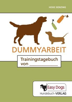 Hunde-Trainingstagebuch Dummyarbeit von Benzing,  Heike, Matten,  Claudia