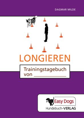 Hunde-Trainingstagebuch Longieren von Matten,  Claudia, Milde,  Dagmar
