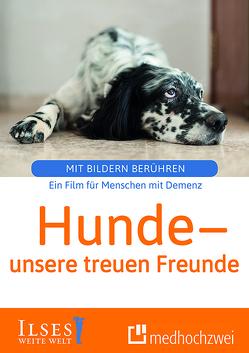Hunde – unsere treuen Freunde von Fels,  Ulla, Rosentreter,  Sophie