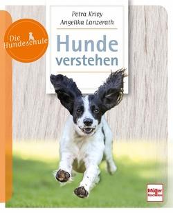 Hunde verstehen von Krivy,  Petra, Lanzerath,  Angelika
