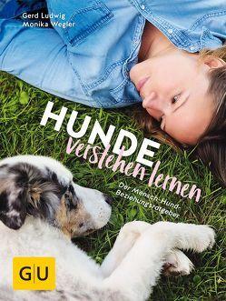 Hunde verstehen lernen von Ludwig,  Gerd, Wegler,  Monika
