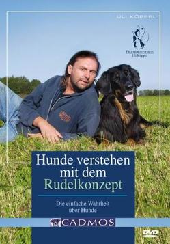 Hunde verstehen mit dem Rudelkonzept von Köppel,  Uli