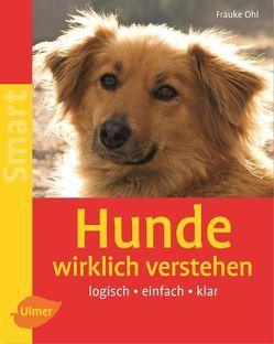 Hunde wirklich verstehen von Ohl,  Frauke