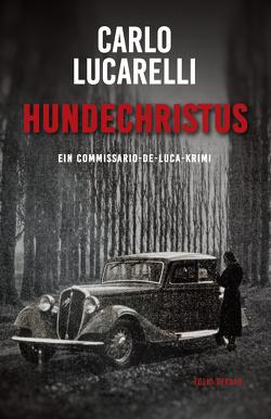 Hundechristus von Fleischanderl,  Karin, Lucarelli,  Carlo
