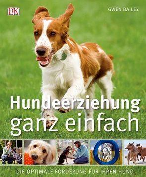 Hundeerziehung ganz einfach von Bailey,  Gwen
