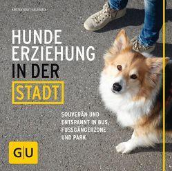 Hundeerziehung in der Stadt von Mack,  Anja, Wolf,  Kirsten