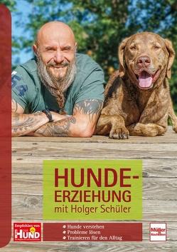 Hundeerziehung mit Holger Schüler von Schüler,  Holger
