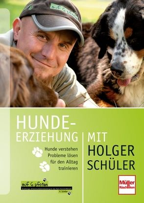 Hundeerziehung mit Holger Schüler von Roderer,  Sibylle, Schüler,  Holger