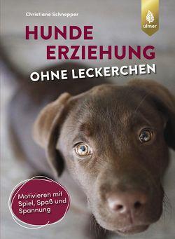 Hundeerziehung ohne Leckerchen von Schnepper,  Christiane