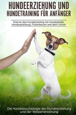 Hundeerziehung und Hundetraining für Anfänger von Kraft,  Peter