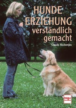 Hundeerziehung verständlich gemacht von Hockenjos,  Claude