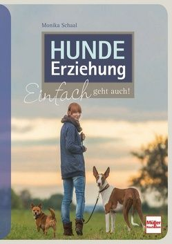Hundeerziehung von Schaal,  Monika