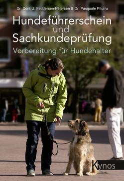 Hundeführerschein und Sachkundeprüfung von Feddersen-Petersen,  Dr. med. vet. Dorit Urd, Piturru,  Dr. med. vet. Pasquale